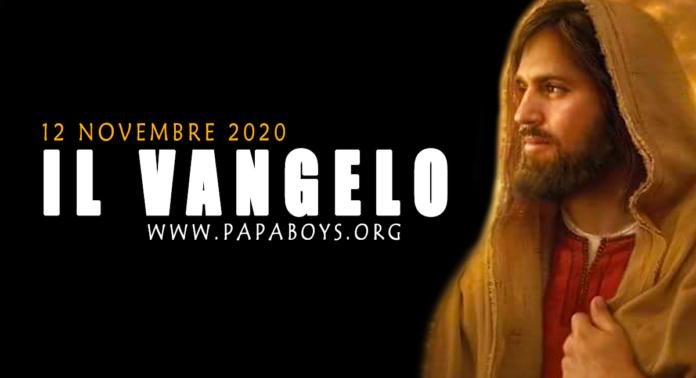 Vangelo di oggi, 12 Novembre 2020