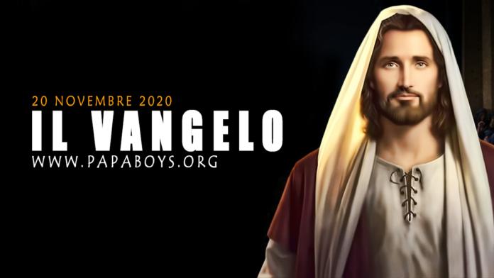 Vangelo di oggi, 20 Novembre 2020