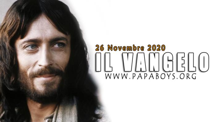 Vangelo di oggi, 26 Novembre 2020
