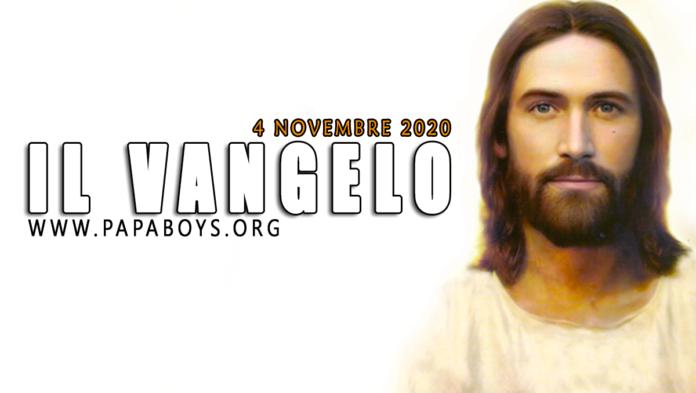 Vangelo di oggi, 4 Novembre 2020
