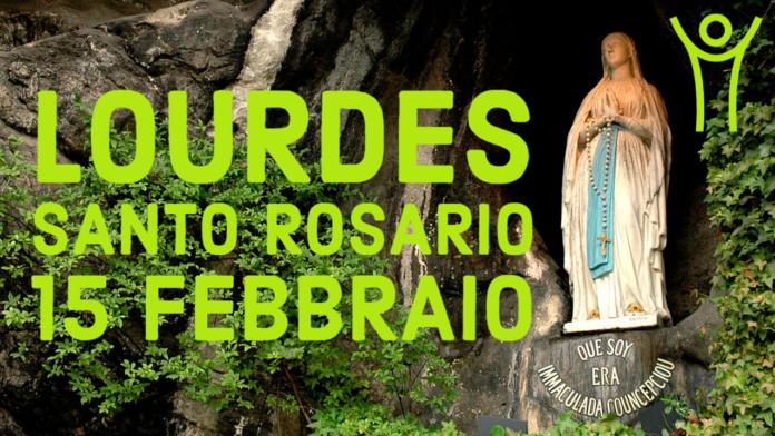 Santo ROSARIO dalla Grotta delle Apparizioni di Lourdes. Lunedì 15 febbraio 2021. LIVE TV dalle h. 23.15