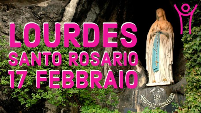 Santo ROSARIO dalla Grotta delle Apparizioni di Lourdes. Mercoledì 17 febbraio 2021. LIVE TV dalle h. 23.15