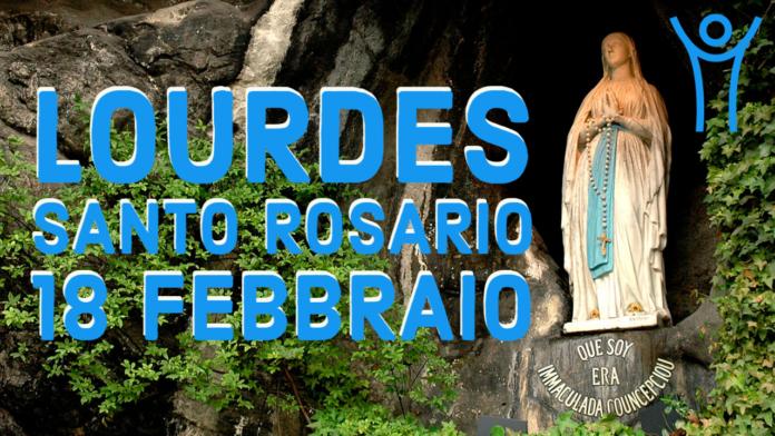 Santo ROSARIO dalla Grotta delle Apparizioni di Lourdes. Giovedì 18 febbraio 2021. LIVE TV dalle h. 23.15
