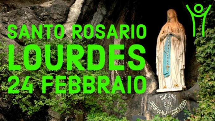 Santo ROSARIO dalla Grotta delle Apparizioni di Lourdes. Mercoledì 24 febbraio 2021. LIVE TV dalle h. 23.15