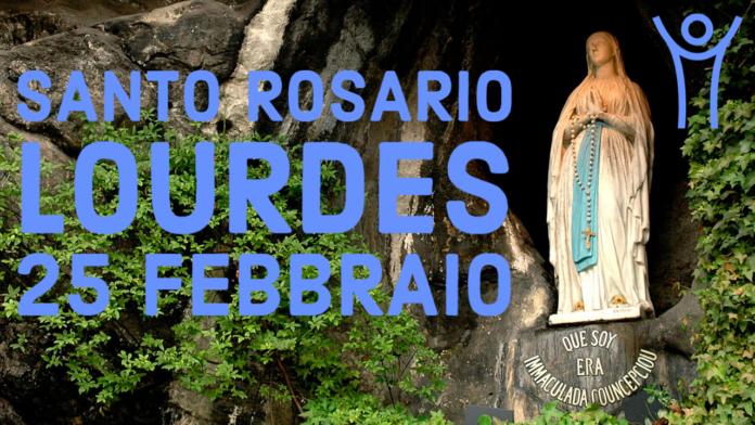 Santo ROSARIO dalla Grotta delle Apparizioni di Lourdes. Giovedì 25 febbraio 2021. LIVE TV dalle h. 23.15