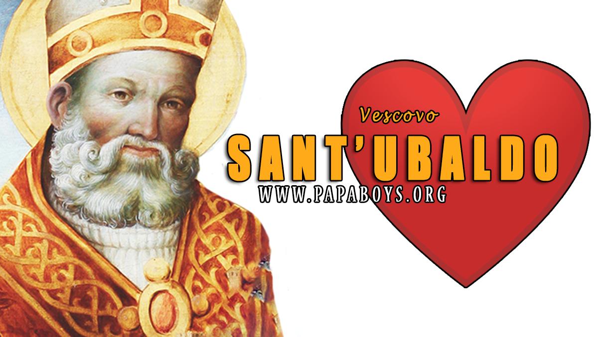 Oggi, 16 Maggio, è Sant'Ubaldo