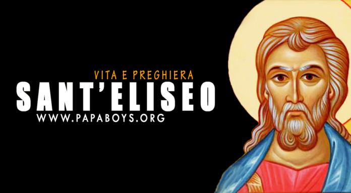 Sant'Eliseo: storia e preghiera di un grande profeta