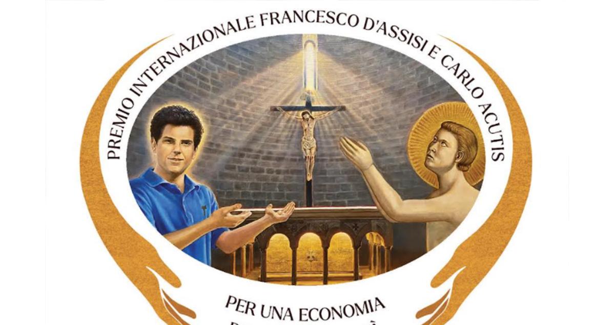 """Premio internazionale """"Francesco d'Assisi e Carlo Acutis, per un'economia della Fraternità"""""""